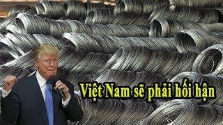 TT Donald Trump đánh 500% thuế sắt thép Khi VN lấy sắt thép Trung Cộng dán mác VN tung sang Mỹ