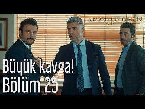 İstanbullu Gelin 25. Bölüm - Büyük Kavga!