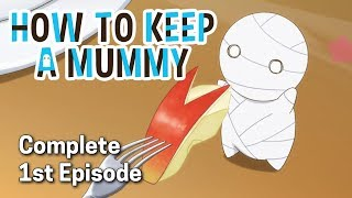 How to Keep a Mummy Ep. 1 | White, Round, Tiny, Wimpy, and Ready