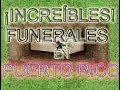 ¡INCREÍBLE! RAROS Funerales en Puerto Rico