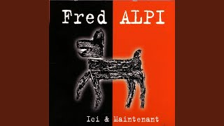 Watch Fred Alpi Ici Et Maintenant video