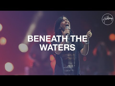 Beneath The Waters (I Will Rise) - Hillsong Live