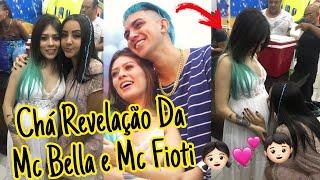 CHÁ REVELAÇÃO DA MC BELLA E MC FIOTI