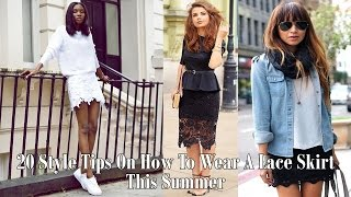 20 Style Tips On How To Wear A Lace Skirt This Summer