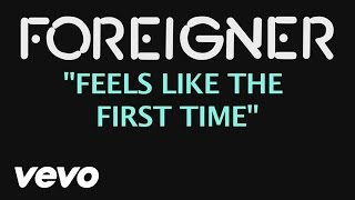 Watch Foreigner Feels Like The First Time video