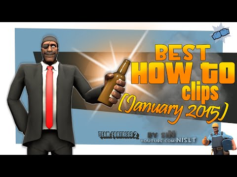 "TF2: Best ""How To"" clips (January 2015 / Compilation)"