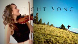 FIGHT SONG - Rachel Platten - Violin Cover & Music Video