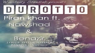 Durotto By Piran Khan Ft Nawshad & Benazir - [Bangla New Valentine Song 2016]