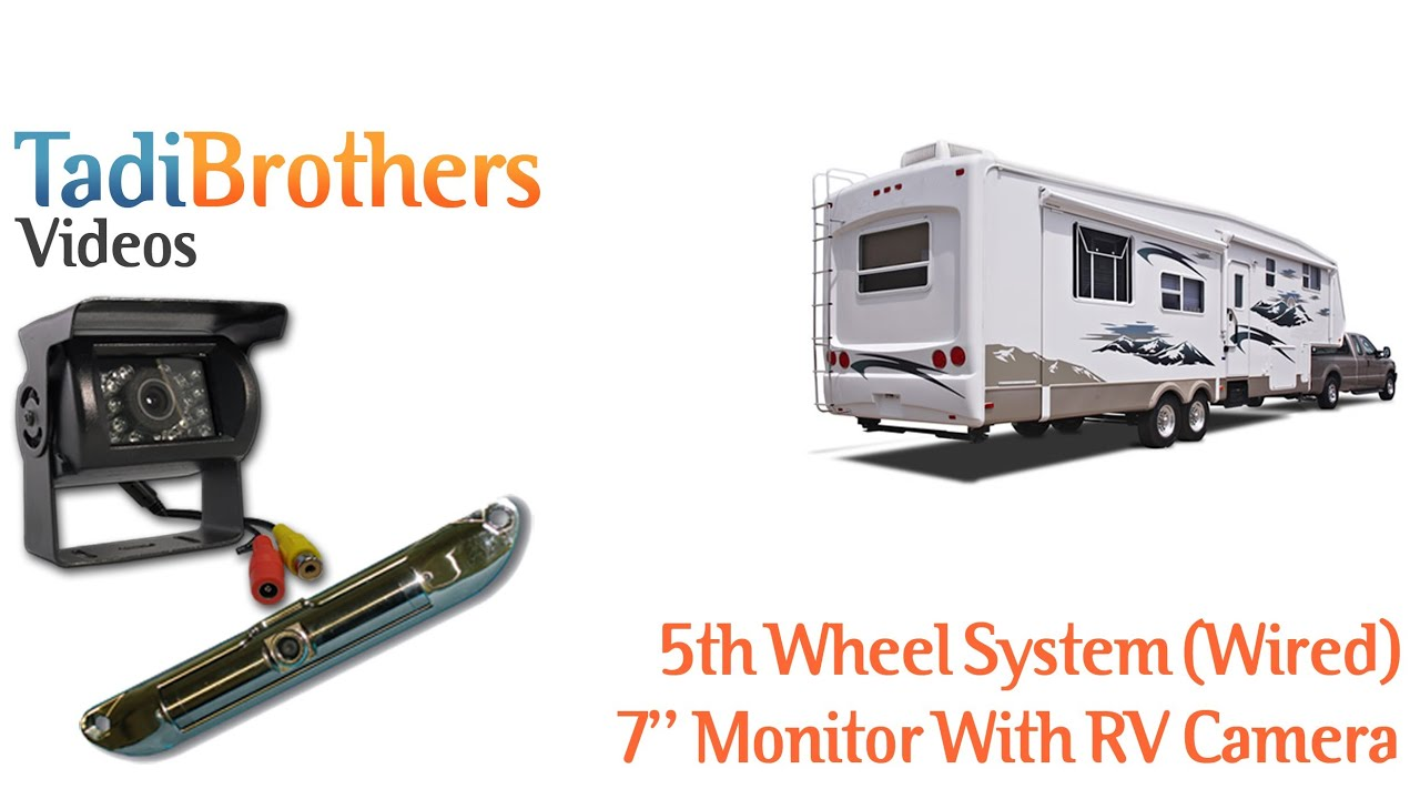5th Wheel Wired And Wireless Backup Camera Systems From