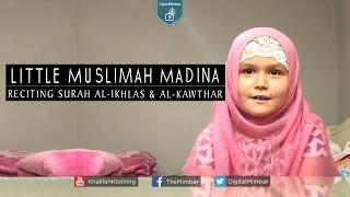 Madina Reciting Surah Al-Ikhlas and Al-Kawthar – Little Muslimah