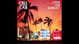 Watch Cris Cab Livin On Sunday video