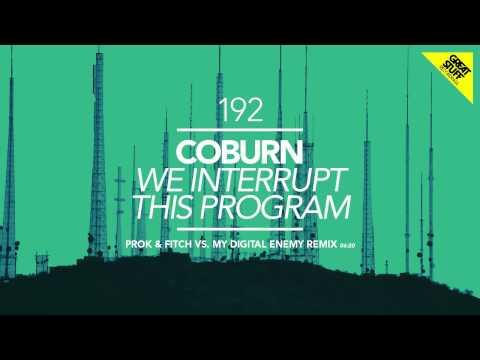 Coburn - We Interrupt This Program (Prok & Fitch vs My Digital Enemy Remix)