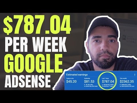 How I made $787.04 per week using Google Adsense   How To Make Money with Google Adsense
