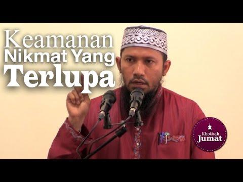 Khutbah Jumat: Keamanan, Nikmat Yang Terlupa - Ustadz Efri Nazaruddin, Lc.