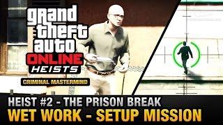 GTA Online Heist #2 - The Prison Break - Wet Work (Criminal Mastermind)