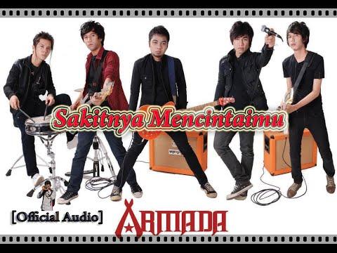 download lagu Armada - Sakitnya Mencintaimu (Official Audio) gratis