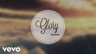 Phil Wickham - Glory (Official Lyric Video)