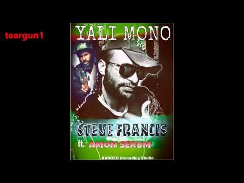 STEVEN FRANCIS ft AMON SERUM || YALI MONO