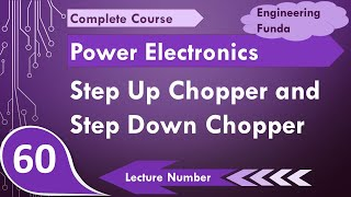 Step up and Step down Chopper (working, Operation, waveform, Simulation) by Engineering Funda