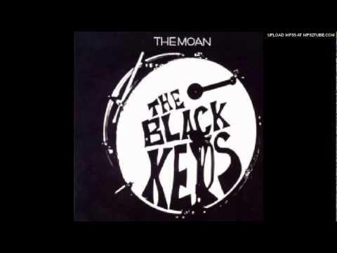 Black Keys - The Moan