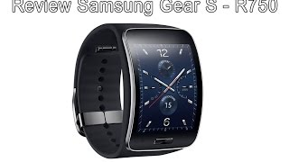 Samsung Gear S SM-R750 - 3G smart watch FULL review