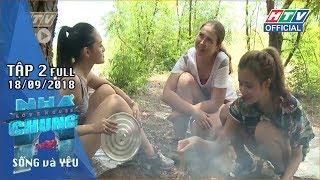 HTV NGÔI NHÀ CHUNG | Sống và Yêu: Tìm đâu nguồn nước ngọt để sinh tồn? | NC #2 FULL | 18/9/2018