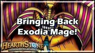 [Hearthstone] Bringing Back Exodia Mage!
