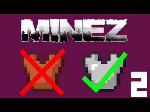 MineZ: From Leather To Iron (Part 2)   A MineZ Survival Guide