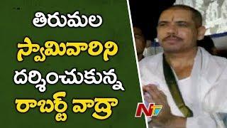 Robert Vadra Visits Tirumala Tirupati Devasthanam, Offers Special Prayers | NTV