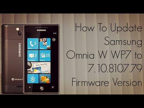 How to Update Samsung Omnia W WP7 to 7.10.8107.79 Firmware Version