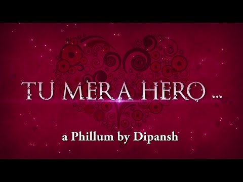 Tu Mera Hero - Phillum video