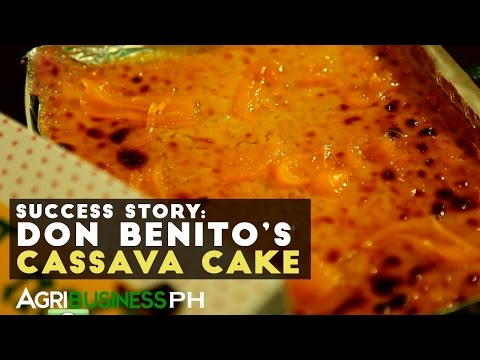 Cassava Cake Success Story | Don Benito's Cassava Cake | Agribusiness Philippines