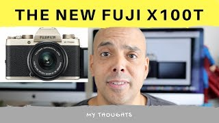 Fuji X-T100 Just Announced!  My thoughts.