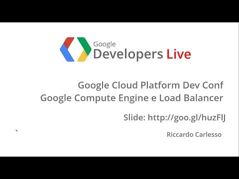 GDL Italia - Google Compute Engine e Load Balancer