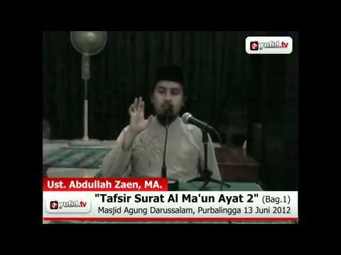 Kajian Tafsir Al Quran: Tafsir Al-Quran Surat Al Ma'un Ayat 2 - Bagian 1 (Ustadz Abdullah Zaen)