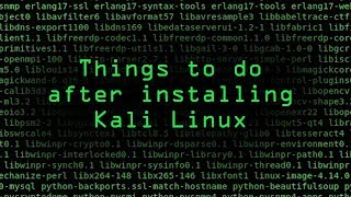 The Top 10 Things to Do After Installing Kali Linux on Your Computer