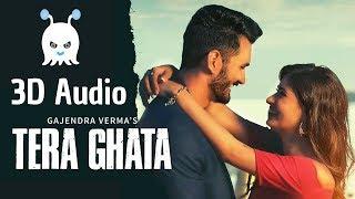 Tera Ghata Gajendra Verma Ft Karishma Sharma 3d Audio Surround Sound Use Headphones