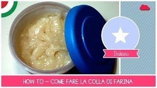 Tutorial Come fare Colla di Farina (ideale per cartapesta) - Ricetta ECOBIO  facile by Fantasvale
