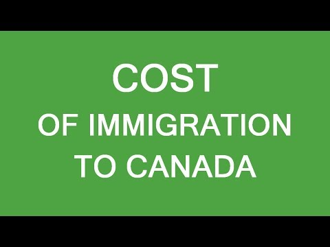 Cost of immigration to Canada in 2018. Plan your budget. LP Group