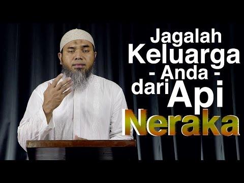 Serial Wasiat Nabi 65:  Jagalah Keluarga Anda Dari Api Neraka - Ustadz Afifi Abdul Wadud