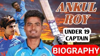Ankul Roy Biography || Indian Under 19 Allrounder