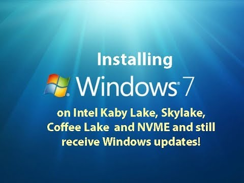 Installing Windows 7 on Kaby Lake, Skylake, Coffee Lake and NVME - LIVE