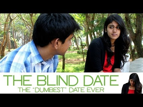 blind date short movie How to have a successful blind date that leaves time for lingering if you want to keep talking with your date keep it short act on a movie date.