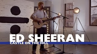 Download Lagu Ed Sheeran - 'Castle On The Hill' (Capital Live Session) Gratis STAFABAND