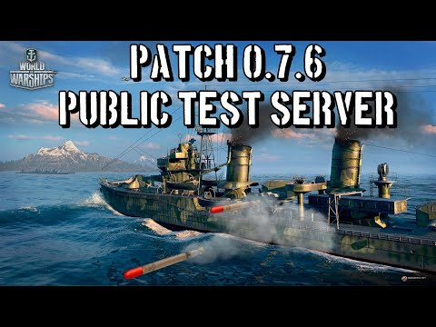 World of Warships Patch 0.7.6 Test Server