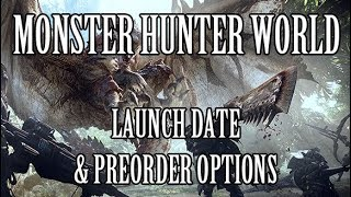 Monster Hunter World: Console Launch Date & Pre-Order Options