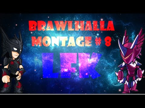 Brawlhalla montage LFK #8