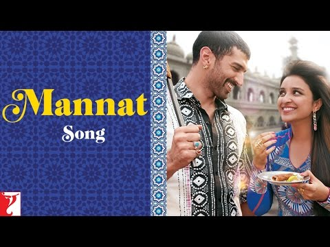 Mannat - Song | Daawat-e-Ishq | Aditya Roy Kapoor | Parineeti Chopra