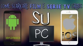 FILM-SERIE TV-CARTONI-ANIME su ANDROID-IPHONE-PC! streaming GRATIS