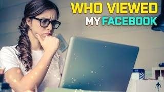 Two Ways To Find Out Who Views Your Facebook Profile The Most